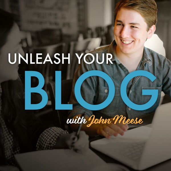 The Unleash Your Blog Podcast: Getting started with blogging and online business