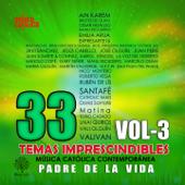 Música Católica Contemporánea, Vol. 3: Padre de la Vida. (33 Temas Imprescindibles)