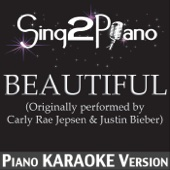 Beautiful (Originally Performed By Carly Rae Jepsen & Justin Bieber) [Piano Karaoke Version]