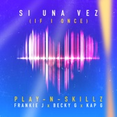 Si Una Vez (If I Once) [Spanglish Version] [feat. Frankie J, Becky G & Kap G]