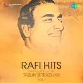 Rafi Hits Instrumental by Tabun Sutradhar, Vol. 1