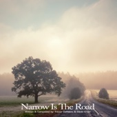 Narrow Is the Road