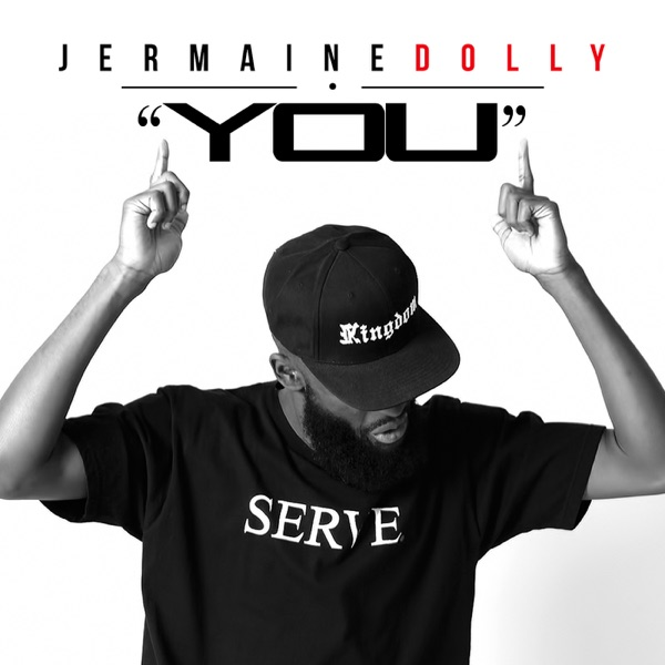 You  by Jermaine Dolly