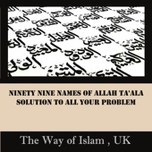 Ninety Nine Names of Allah Ta'ala: Solution to All Your Problems