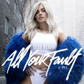 All Your Fault: Pt. 1 - EP - Bebe Rexha Cover Art