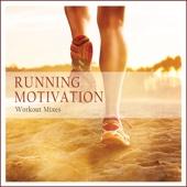 Running Motivation (Workout Mixes)
