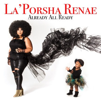 Already All Ready – La'Porsha Renae