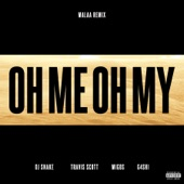 Oh Me Oh My (feat. Travis Scott, Migos & G4shi) [Malaa Remix] - Single, DJ Snake