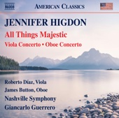 James Button, Roberto Diaz, Nashville Symphony Orchestra & Giancarlo Guerrero - Higdon: All Things Majestic, Viola Concerto & Oboe Concerto (Live)  artwork