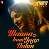 [Download] Maana Ke Hum Yaar Nahin (From