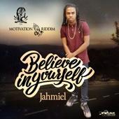 Believe In Yourself - Jahmiel