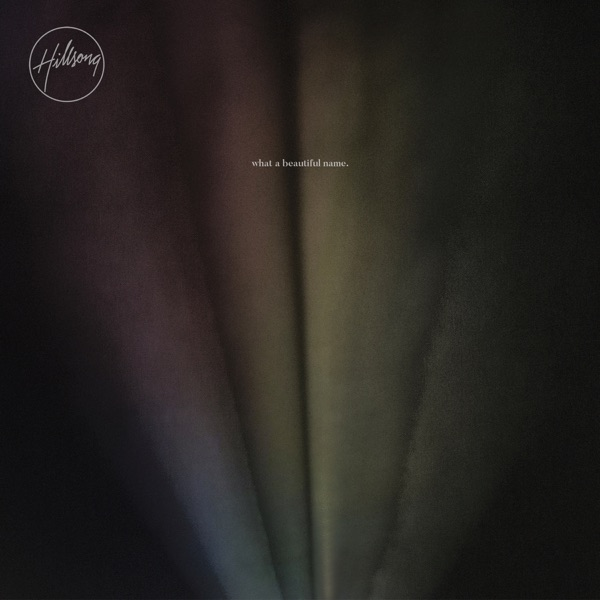 What a Beautiful Name (Radio) by Hillsong Worship