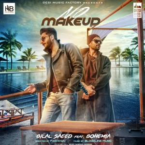 Download Chord BILAL SAEED feat BOHEMIA – No Makeup Chords and Lyrics