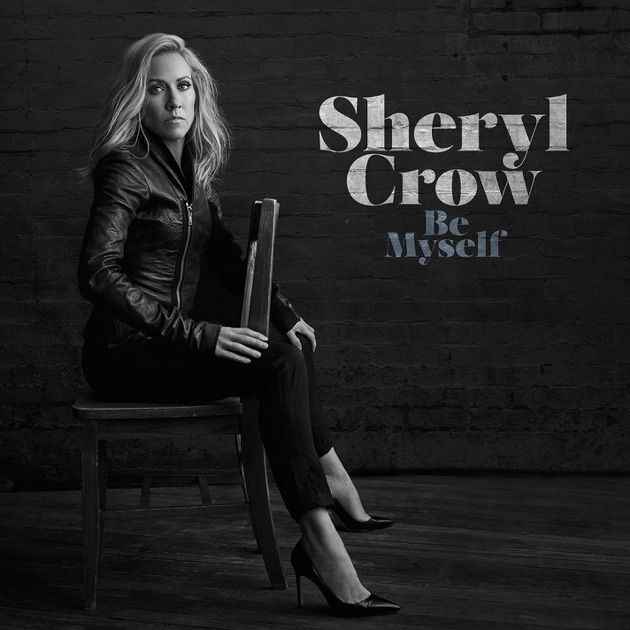 Be Myself by Sheryl Crow