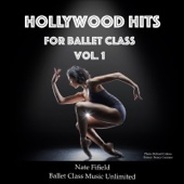 Nate Fifield - Hollywood Hits for Ballet Class, Vol. 1 kunstwerk