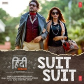 "Suit Suit (From ""Hindi Medium"") [feat. Arjun]"