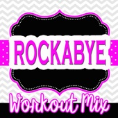 Rockabye (Extended Workout Mix) - Dynamix Music