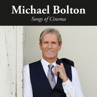 Songs of Cinema – Michael Bolton