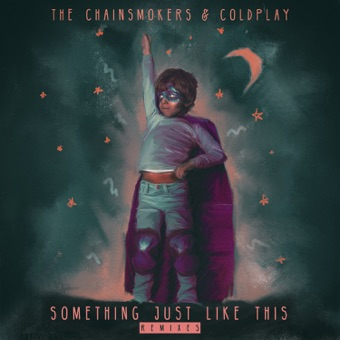 Something Just Like This (Remix Pack) – EP – The Chainsmokers & Coldplay