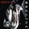 Breathe, Midnight Oil