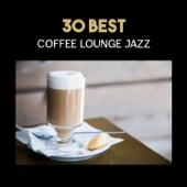 30 Best Coffee Lounge Jazz – Piano Bar Music, Essential Chillout Music, Piano and Accordion Duet, Deep Relaxation