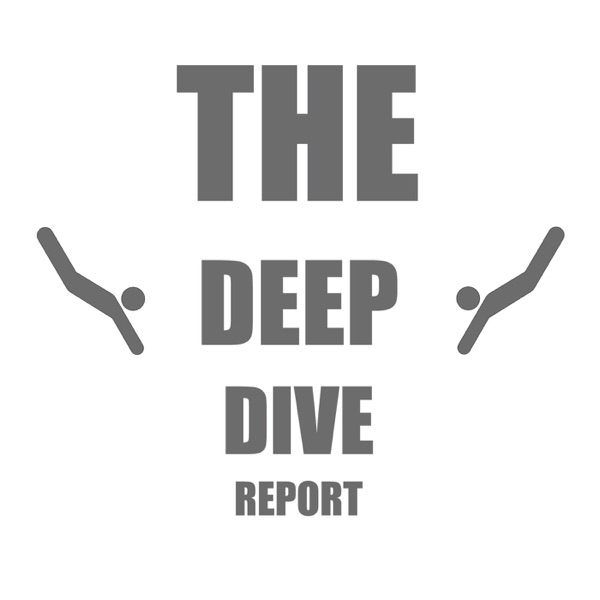 The Deep Dive Report