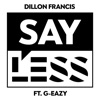 Say Less (feat. G-Eazy) - Single, Dillon Francis