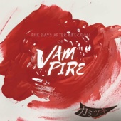 Five Days After Infection of Vampire - EP