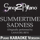 [Download] Summertime Sadness (Originally Performed By Lana Del Rey) [Piano Karaoke Version] MP3