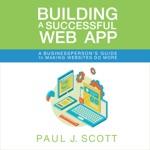 Building a Successful Web App: A Businessperson