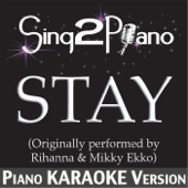 Stay (Originally Performed By Rihanna & Mikky Ekko) [Piano Karaoke Version]