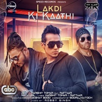 Lakdi Ki Kaathi (feat. Raftaar & JSL Singh) - Single - Harshit Tomar