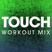 Touch (Extended Workout Mix)