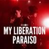 My Liberation / Paraiso (nano Ver.) - Single