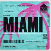 Let There Be House Destination Miami