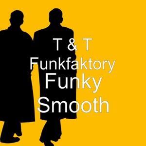 T & T Funkfaktory - E Mancify Yoself