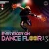Everybody On Dance Floor, Vol. 13