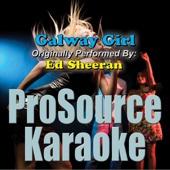 Galway Girl (Originally Performed By Ed Sheeran) [Karaoke]