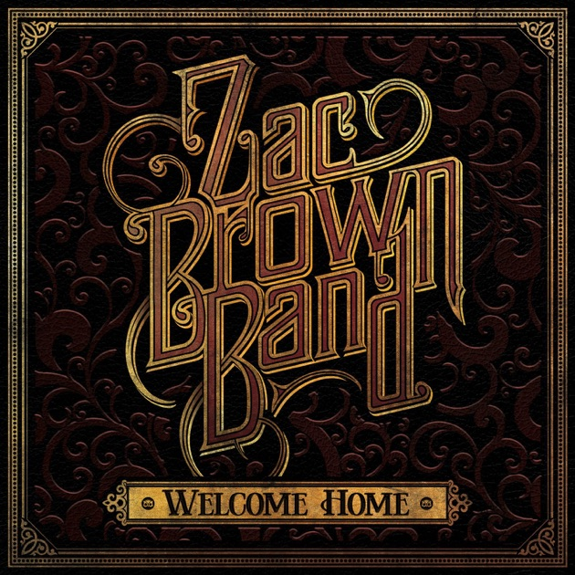 Welcome Home by Zac Brown Band