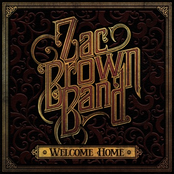 Welcome Home – Zac Brown Band