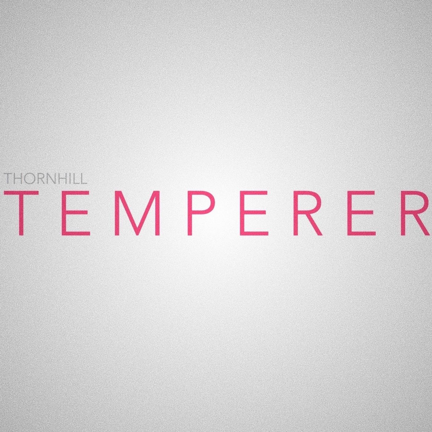 Thornhill - Temperer [single] (2017)
