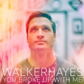 Walker Hayes You Broke Up with Me video & mp3