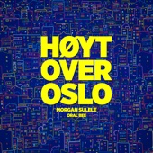 Høyt over Oslo (feat. Oral Bee)