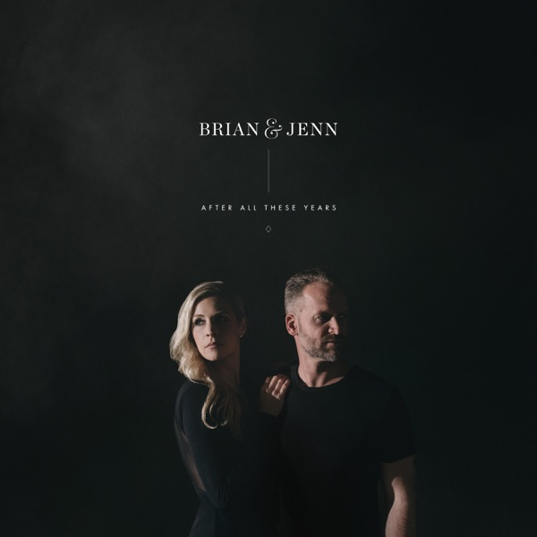 After All These Years by Brian Johnson and Jenn Johnson