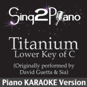 [Download] Titanium - Lower Key of C (Originally Performed By David Guetta & Sia) [Piano Karaoke Version] MP3