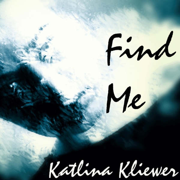 Find Me - Single | Katlina Kliewer