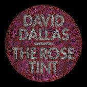 David Dallas - The Rose Tint artwork
