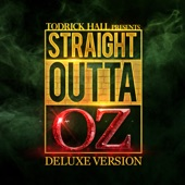 Straight Outta Oz (Deluxe Version), Todrick Hall
