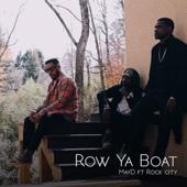 Row Ya Boat (feat. Rock City) - May D