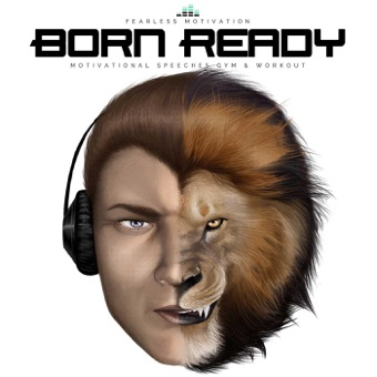 Born Ready (Motivational Speeches Gym & Workout) – Fearless Motivation